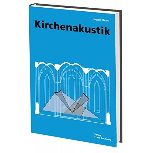 Kirchenakustik (Fachbuchreihe Das Musikinstrument)