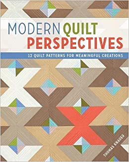 Modern Quilt Perspectives: 12 Patterns for Meaningful Quilts ... : quilt books amazon - Adamdwight.com