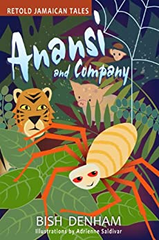 Anansi and Company: Retold Jamaican Tales by [Denham, Bish]