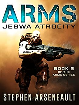 ARMS Jebwa Atrocity by [Arseneault, Stephen]