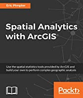 Spatial Analytics with ArcGIS Front Cover