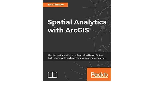 Amazon com: Spatial Analytics with ArcGIS eBook: Eric
