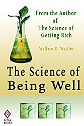 The Science of Being Well: From the Author of The Science of Getting Rich