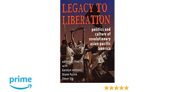 Legacy to liberation politics and culture of revolutionary asian legacy to liberation politics and culture of revolutionary asian pacific america fred ho 9781902593241 amazon books fandeluxe Choice Image