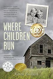Where Children Run: A true child abuse story (Pischke Twins Book 1)