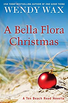 A Bella Flora Christmas (Ten Beach Road Novella) by [Wax, Wendy]