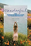 Wanderful: The Modern Bohemian's Guide to Traveling in Style