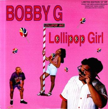 BOBBY G: Lollipop Girl Sleazy R&B Modern - Private Dams Shopping Results
