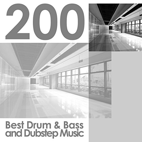200 Best Drum & Bass and Dubstep Music [Explicit]