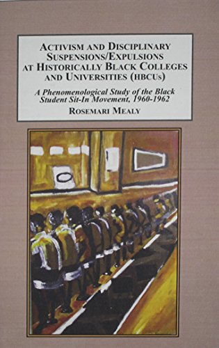 Search : Activism and Disciplinary Suspensions/Expulsions at Historically Black Colleges and Universities, Hbcus: A Phenomenological Study of the Black Student Sit-In Movement, 1960-1962