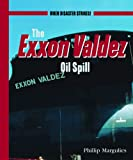 The Exxon Valdez Oil Spill, Philip Margulies, 0823936759