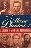 'A House Divided...': A Century of Great Civil War Quotations
