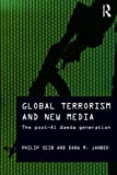 Global Terrorism and New Media: The Post-Al Qaeda Generation (Media, War and Security)