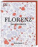 Florenz: Das Kochbuch