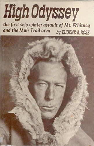 High Odyssey: The First Solo Winter Assault of Mt. Whitney and the Muir Trail - Stores In Orland