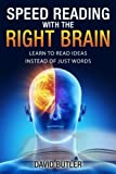img - for Speed Reading with the Right Brain: Learn to Read Ideas Instead of Just Words book / textbook / text book