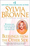 Get back into the spirit of appreciating your life. Share in Sylvia Browne's extraordinary lessons of wisdom and comfort from The Other Side....       Keeping life in perspective is difficult for everyone. For many, holidays, birthdays, and annive...
