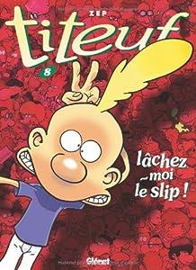 """Afficher """"Titeuf n° 8<br /> Lâchez-moi le slip !"""""""