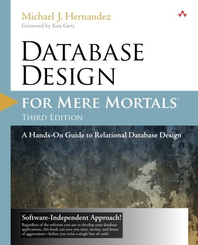 Database Design for Mere Mortals: A Hands-On Guide to Relational Database Design (3rd ()