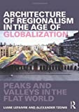 img - for Architecture of Regionalism in the Age of Globalization: Peaks and Valleys in the Flat World by Lefaivre, Liane, Tzonis, Alex (2011) Hardcover book / textbook / text book