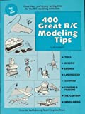 Four Hundred Great R-C Modeling Tips, Jim Newman, 0911295054