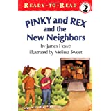 Pinky And Rex And The New Neighbors: Ready-To-Read Level 3