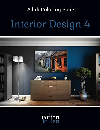 Interior Design 4 - Adult Coloring Book: 49 of the most beautiful grayscale rooms for a relaxed and joyful coloring time