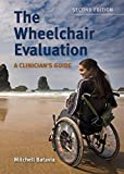 The Wheelchair Evaluation: A Clinician's Guide: A