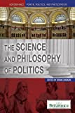 The Science and Philosophy of Politics, Brian Duignan, 1615306668
