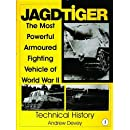 Jagdtiger: The Most Powerful Armoured Fighting Vehicle of World War II: TECHNICAL HISTORY (Schiffer Military History)
