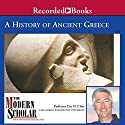 The Modern Scholar: History of Ancient Greece Lecture by Eric H. Cline Narrated by Eric H. Cline