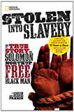 img - for Stolen into Slavery: The True Story of Solomon Northup, Free Black Man book / textbook / text book