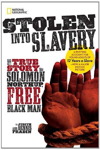 Stolen into Slavery: The True Story of Solomon Northup, Free Black Man