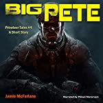 Big Pete: Privateer Tales, Book 4 | Jamie McFarlane