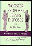 Wooster Proposes, Jeeves Disposes, Kristin Thompson, 087008139X