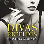 Divas rebeldes [Rebel Divas] | Cristina Morató