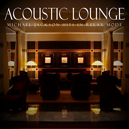 Acoustic Lounge: Michael Jackson Hits in Relax (Acoustic Lounge)