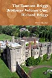 img - for The Taunton Briggs Brothers- Volume One: Richard Briggs (Volume 1) book / textbook / text book