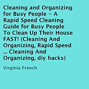 Cleaning and Organizing for Busy People Audiobook