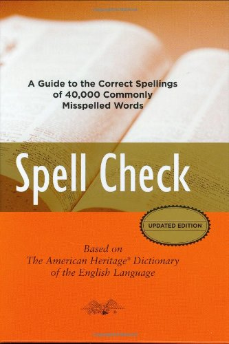Spell Check: A Definitive Source for Finding the Words You Need and Understanding theDifferences Between Them