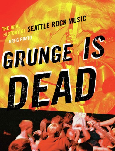 Grunge is dead the oral history of seattle rock music kindle grunge is dead the oral history of seattle rock music by prato greg fandeluxe Image collections