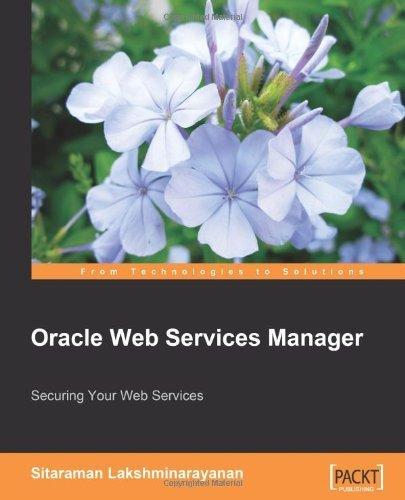 Oracle Web Services Manager by Lakshminarayanan, Sitaraman. (Packt Publishing,2008) [Paperback]