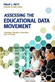 Assessing the Educational Data Movement, Philip J. Piety, 0807754277
