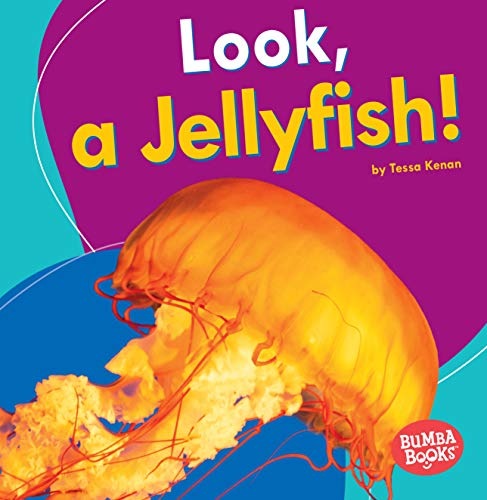 Look, a Jellyfish! (Bumba Books ® _ I See Ocean Animals)