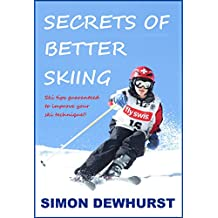 Secrets of Better Skiing: Ski Tips Guaranteed to Help Your Ski Technique!