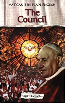 Vatican II in Plain English: The Council by Bill Huebsch (1997-02-02)