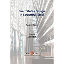 Limit States Design in Structural Steel, 10th Edition, 2nd Revised Printing 2018