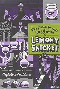 """Afficher """"Les fausses bonnes questions de Lemony Snicket n° 2 Quand l'avez-vous vue pour la dernière fois ?"""""""