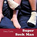 Super Sock Man: Johnnies Audiobook by Amy Lane Narrated by Sean Crisden