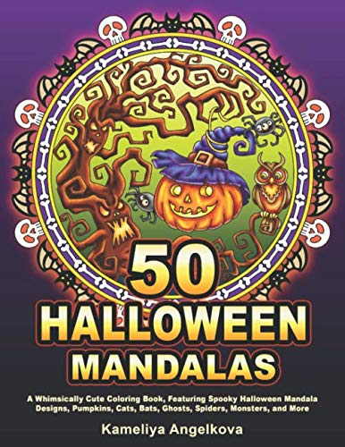 Spooky Halloween Crafts Adults (50 HALLOWEEN MANDALAS: A Whimsically Cute Coloring Book, Featuring Spooky Halloween Mandala Designs, Pumpkins, Cats, Bats, Ghosts, Spiders, Monsters, and)